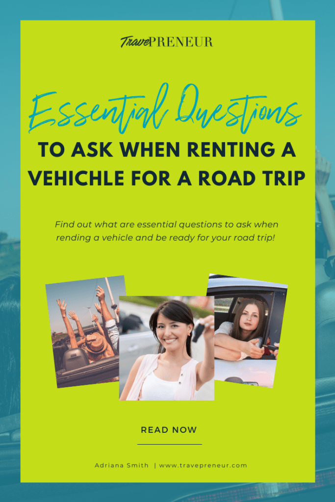 Essential Questions To Ask When Renting A Vehicle For A Road Trip - Travepreneur