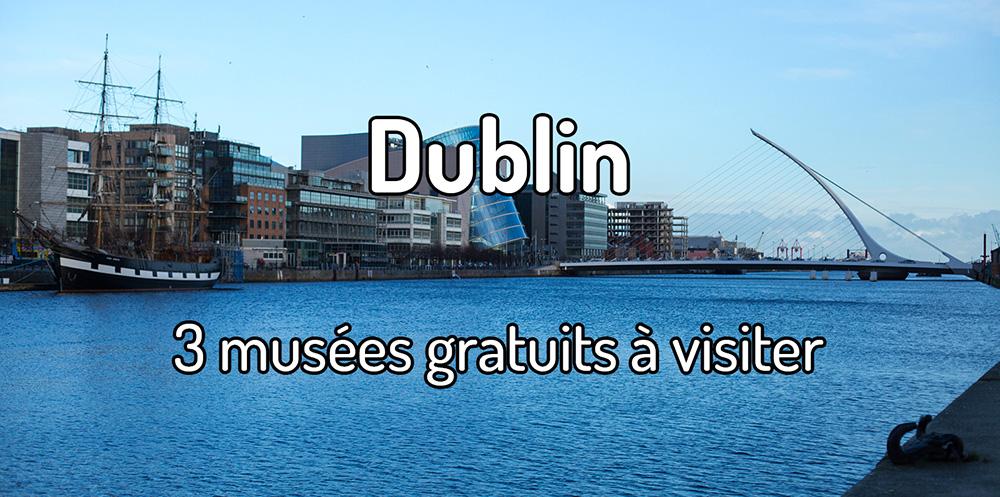 3 musées gratuits à Dublin