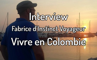 Interview – Fabrice d'Instinct Voyageur – Vivre en Colombie