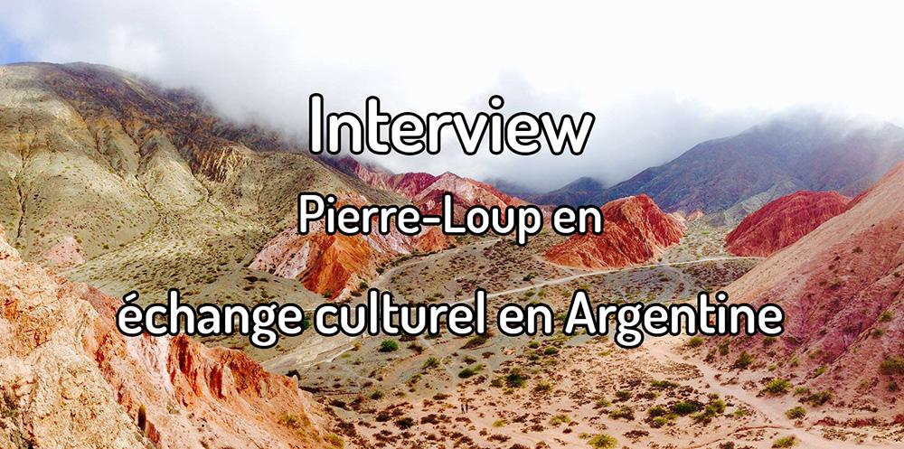Interview – Pierre-loup en échange culturel en Argentine