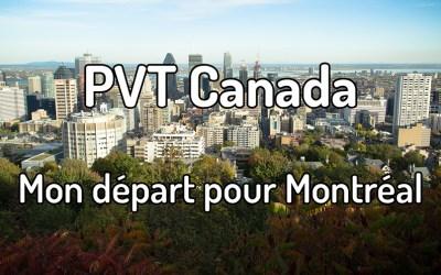 PVT Canada – Mon départ pour Montréal