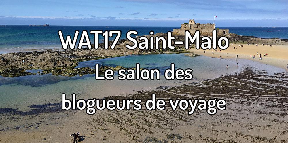 WAT17 Saint-Malo – Le salon des blogueurs de voyage