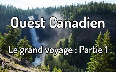 Voyager dans l'ouest canadien : Partie 1 – Colombie-Britannique