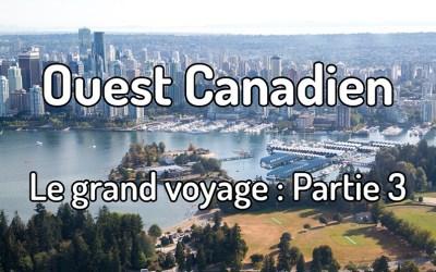 Voyager dans l'ouest canadien : Partie 3 – Calgary, Yoho et retour à Vancouver