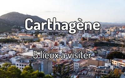 5 lieux à visiter à Carthagène
