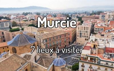 7 lieux à visiter à Murcie