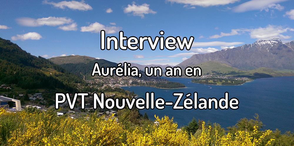 Interview – Aurélia, un an de PVT en Nouvelle-Zélande
