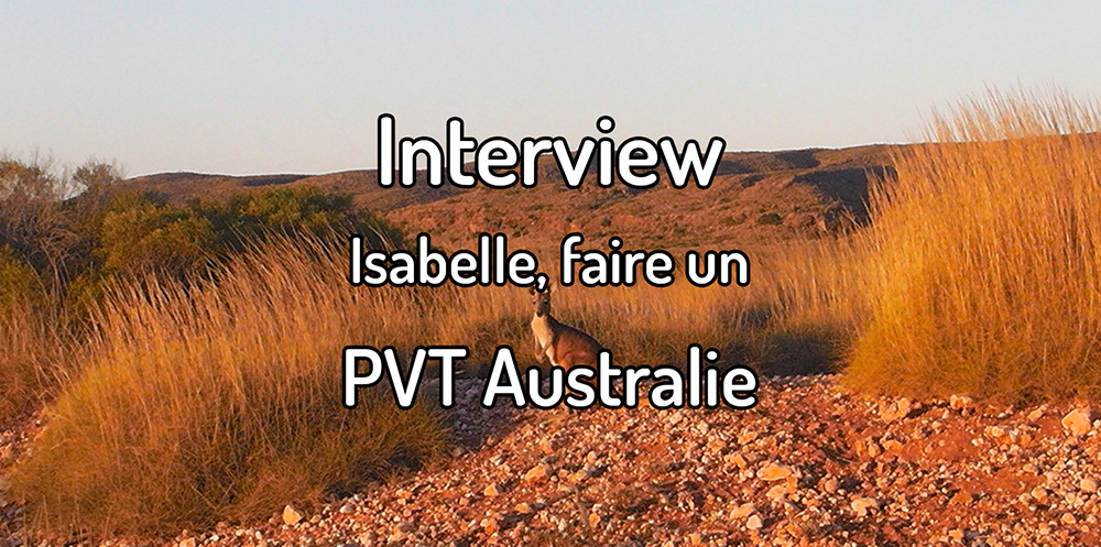 Interview – Isabelle, un PVT en Australie