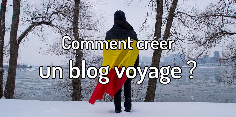 Comment créer un blog voyage ?