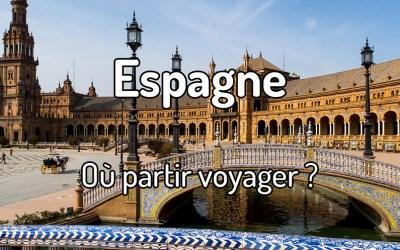 Où partir voyager en Espagne ?