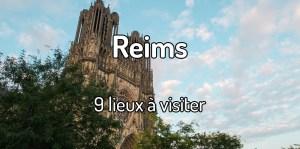 Lieux à visiter à Reims - Que faire à Reims ?
