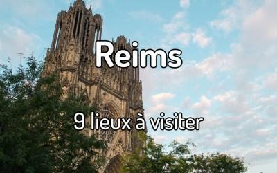 9 lieux à visiter à Reims