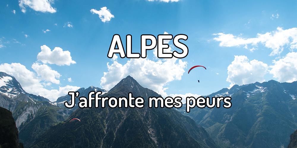 J'ai affronté mes peurs dans les Alpes