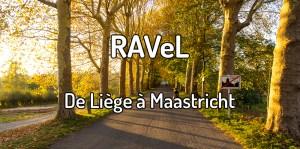 Faire le Ravel Liège à Maastricht