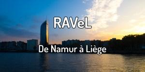 Faire le ravel de Namur à Liège