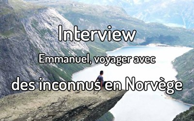 Interview – Emmanuel, voyager avec des inconnus en Norvège