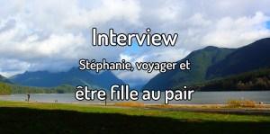 Interview Stéphanie, voyager et être fille au pair