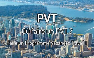 Où faire un PVT ? Faire un Programme Vacances Travail !