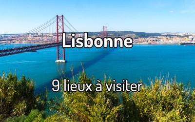 9 lieux à visiter à Lisbonne