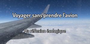 Voyager sans prendre l'avion - réflexion écologique