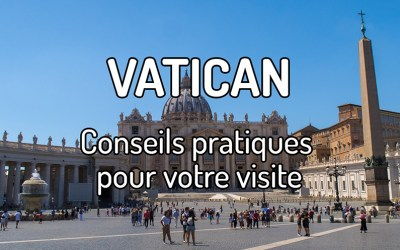 Tous les conseils pratiques pour visiter le Vatican