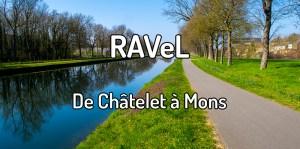 Faire le RAVeL de Châtelet à Mons à pied