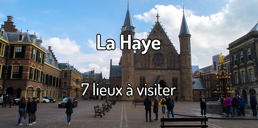 7 lieux à visiter à La Haye