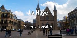 Visiter La Haye - Den Haag