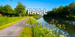 RAVeL de Mons à Tournai - Randonner sur le RAVeL