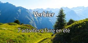 Visiter Verbier en été - Activités à faire à Verbier