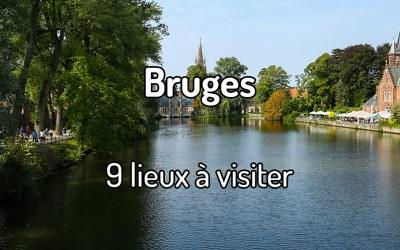9 lieux à visiter à Bruges