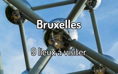 9 lieux à visiter à Bruxelles