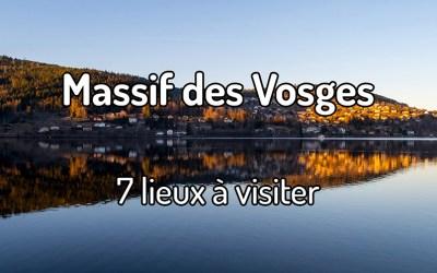 7 lieux à visiter dans le Massif des Vosges