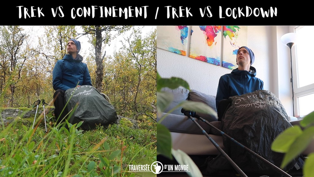 Trek VS Confinement - Lockdown - Voyager de chez soi