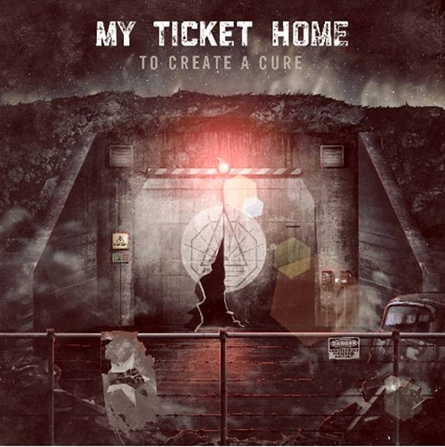 My Ticket Home 'To Create A Cure' Cover Art