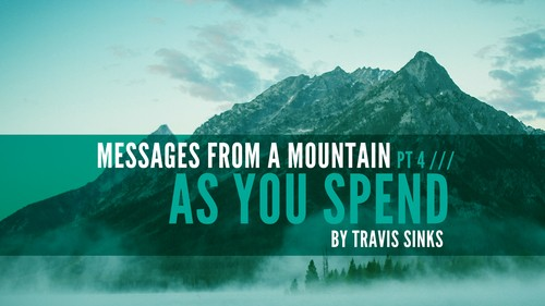 Matthew 6 – As You Spend