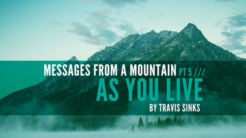 Matthew 6 – As You Live