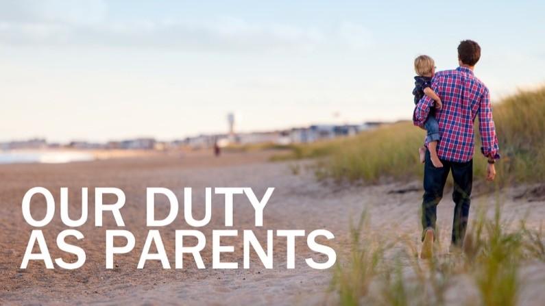 Our duty as parents
