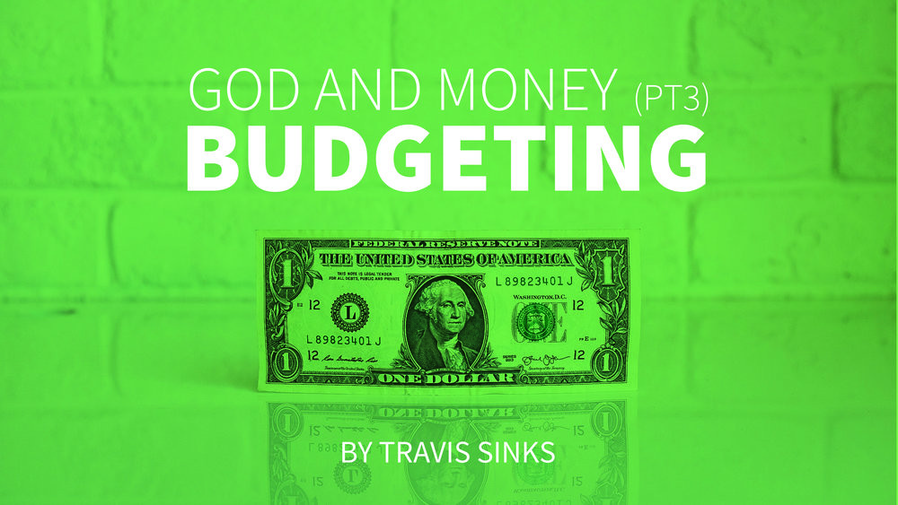 God and Money (pt3) | Budgeting