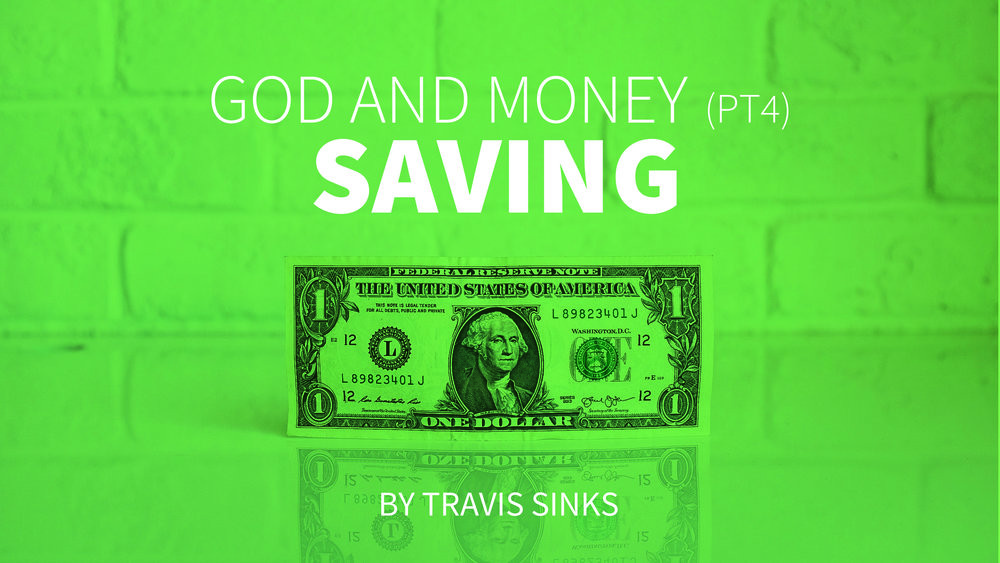 God and Money (pt4) | Saving