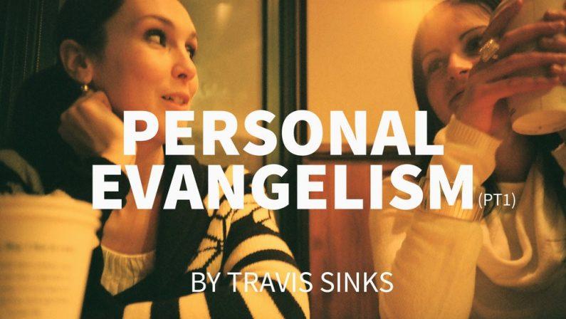 Personal Evangelism (pt1)