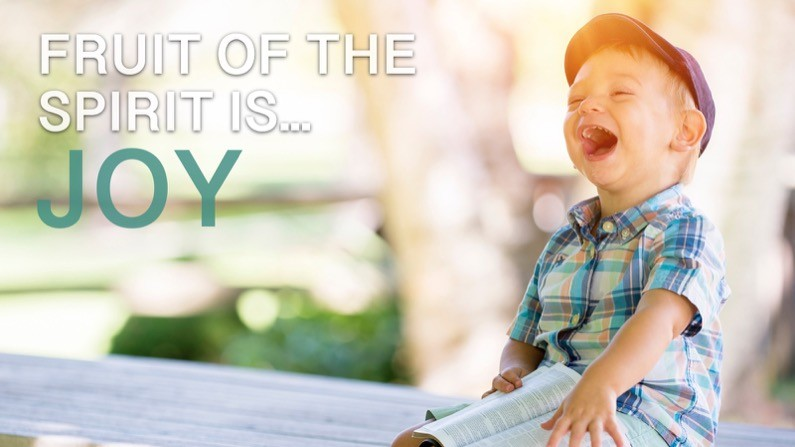 The Fruit of the Spirit Is… Joy