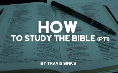 How To Study The Bible (Part 1)