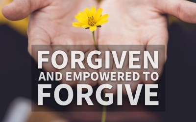 Forgiven And Empowered To Forgive (Mark 11:25–26)