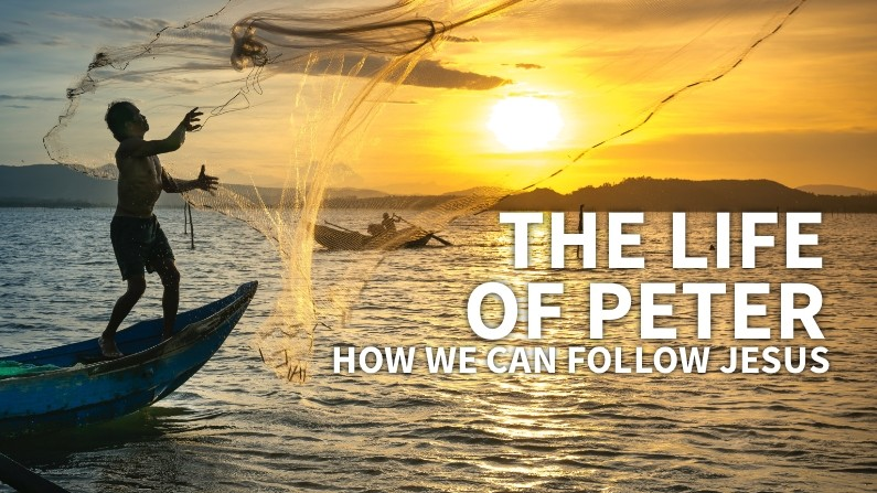 The Life Of Peter (How We Can Follow Jesus)