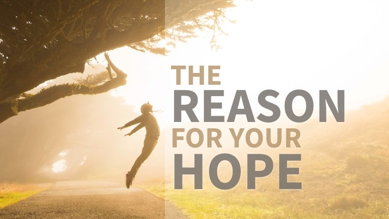 The Reason For Your Hope (Making God Your Priority, Part 2)