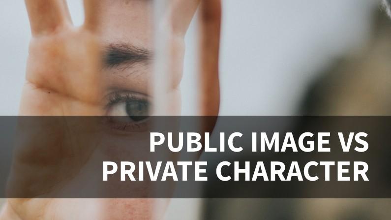 Public Image vs Private Character