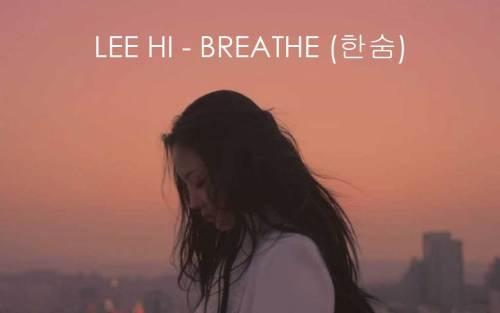 lee hi hansun - Lirik Lee Hi - Breathe (한숨) (Hangul, English dan Indonesia)