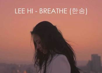 lee hi hansun - Lirik Lee Hi - Breathe (한숨) (Hangul, English dan Indonesia)