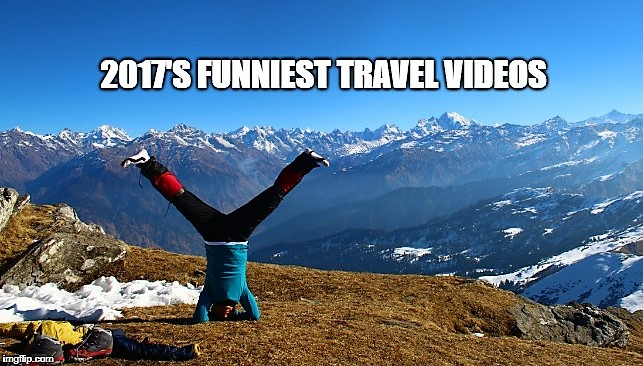 The Funniest Travel Videos of 2017